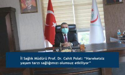 """İl Sağlık Müdürü Prof. Dr. Cahit Polat: """"Hareketsiz yaşam tarzı sağlığımızı olumsuz etkiliyor"""""""