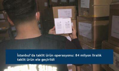 İstanbul'da taklit ürün operasyonu: 84 milyon liralık taklit ürün ele geçirildi