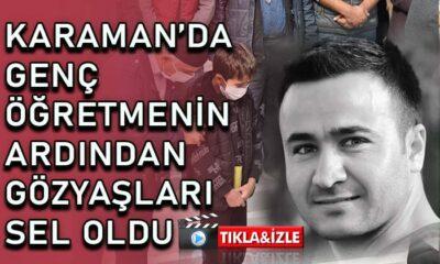 Karaman'da gözyaşları sel oldu