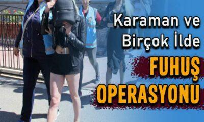 Karaman ve birçok ilde fuhuş operasyonu