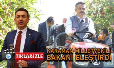 Karaman Milletvekili Bakanı eleştirdi