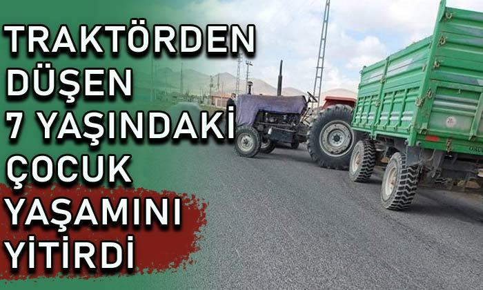Traktörden düşen 7 yaşındaki çocuk yaşamını yitirdi