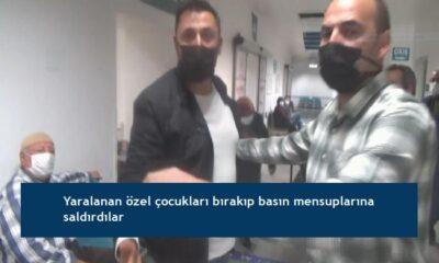 Yaralanan özel çocukları bırakıp basın mensuplarına saldırdılar